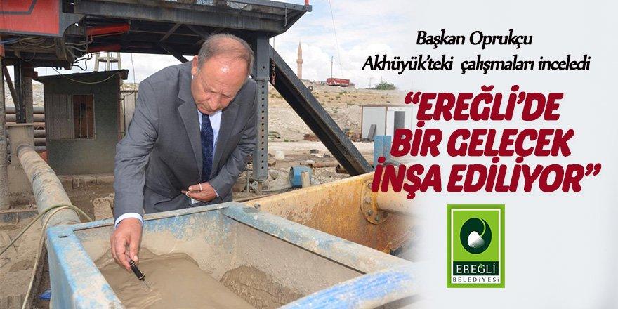 Başkan Oprukçu Akhüyük'teki çalışmaları inceledi