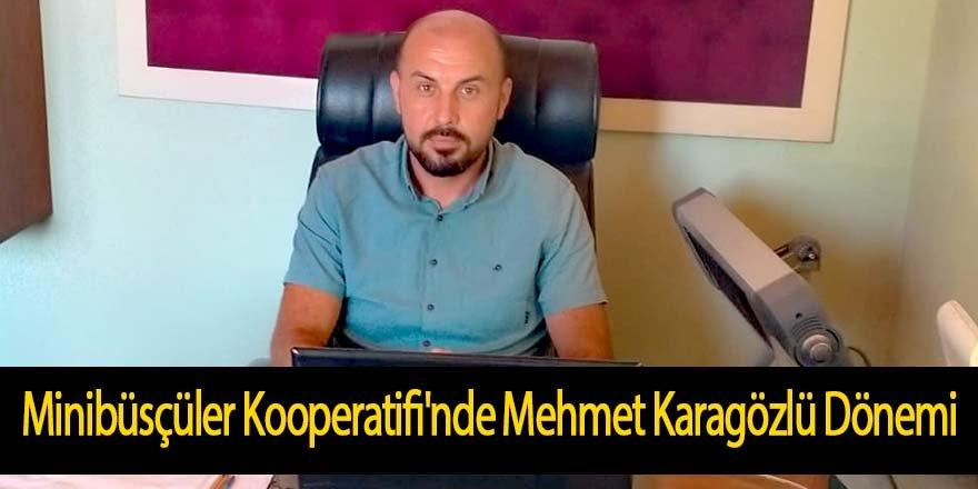 Minibüsçüler Kooperatifi'nde Mehmet Karagözlü Dönemi