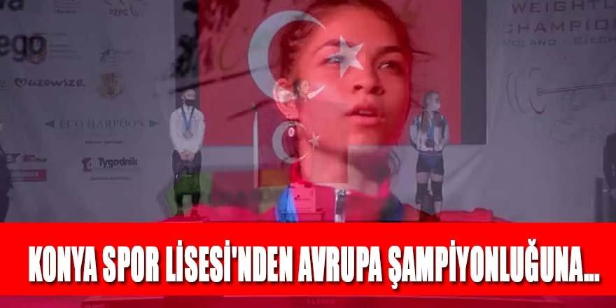 KONYA SPOR LİSESİ'NDEN AVRUPA ŞAMPİYONLUĞUNA...