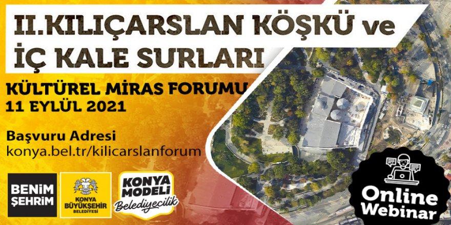 Büyükşehir'den II. Kılıçarslan Köşkü ve İç Kale Surları Kültürel Miras Forumu