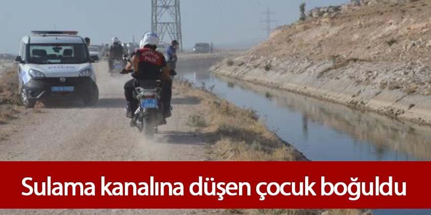 Sulama kanalına düşen 9 yaşındaki çocuk boğuldu.