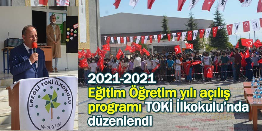 2021-2021 Eğitim Öğretim yılı açılış programı TOKİ İlkokulu'nda düzenlendi
