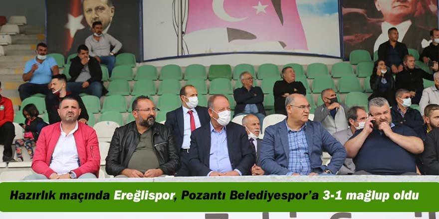 Hazırlık maçında Ereğlispor, Pozantı Belediyespor'a 3-1 mağlup oldu