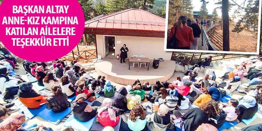 Başkan Altay Anne-Kız Kampına Katılan Ailelere Teşekkür Etti