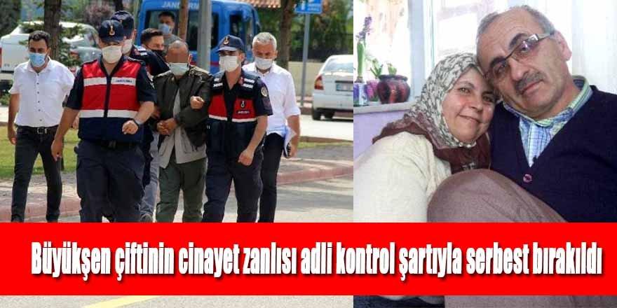 Büyükşen çiftinin cinayet zanlısı serbest bırakıldı