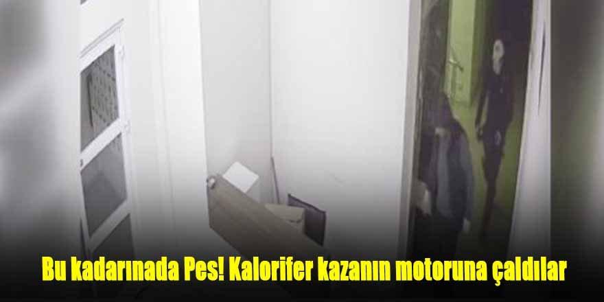 Kazan dairesinin motorunun çalınma anı kamerada