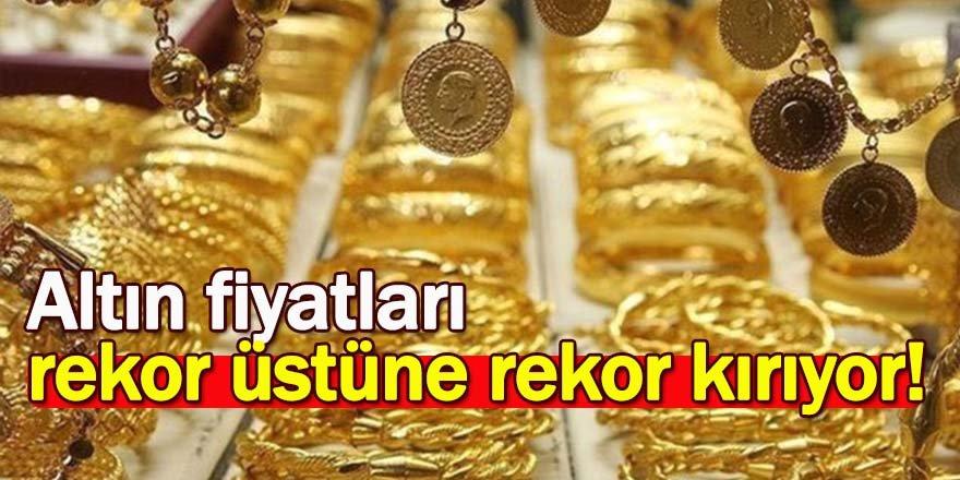 Altın fiyatları rekor üstüne rekor kırıyor!