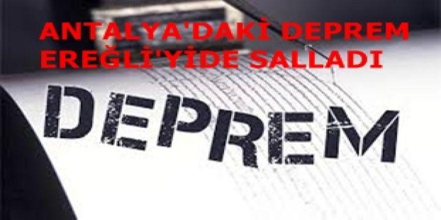 Antalya'daki deprem!...    Ereğli'de Hissedildi