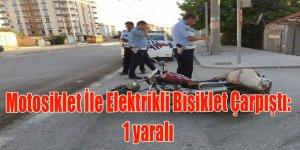 Motosiklet İle Elektrikli Bisiklet Çarpıştı: 1 yaralı