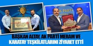 Başkan Altay, AK Parti Meram ve Karatay Teşkilatlarını Ziyaret Etti