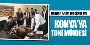 Başkan Altay, Teşekkür Etti: Konya'ya TOKİ Müjdesi