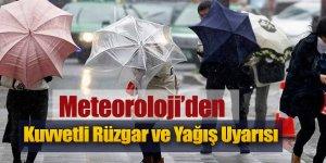 Meteoroloji'den Kuvvetli Rüzgar ve Yağış Uyarısı!...