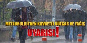 METEOROLOJİ'DEN KUVVETLİ RÜZGAR VE YAĞIŞ UYARISI!