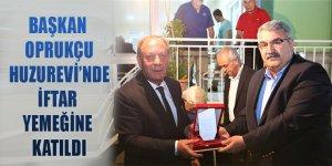 Başkan Oprukçu Huzurevi'nde İftar Yemeğine Katıldı