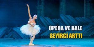 Opera ve bale seyirci arttı