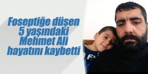 Foseptiğe düşen 5 yaşındaki Mehmet Ali hayatını kaybetti