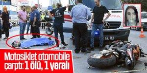 Motosiklet otomobile çarptı: 1 ölü, 1 yaralı