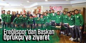 Ereğlispor'dan Başkan Oprukçu'ya ziyaret