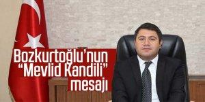 """Bozkurtoğlu'nun """"Mevlid Kandili"""" mesajı"""