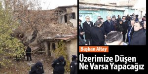 """Başkan Altay: """"Üzerimize Düşen Ne Varsa Yapacağız"""""""