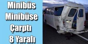 Minibüs minibüse çarptı; 8 yaralı