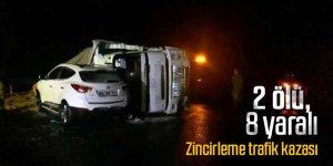 Zincirleme trafik kazası: 2 ölü, 8 yaralı