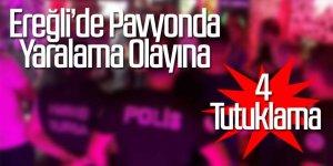 Pavyonda Yaralama olayına ; 4 tutuklama