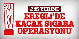 Ereğli'de kaçak sigara satan iş yerlerine baskın