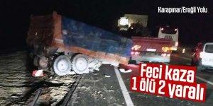 Tır ile traktör çarpıştı: 1 ölü 2 yaralı