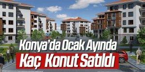 Konya'da Ocak Ayında Kaç Konut Satıldı