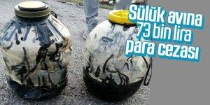 Sülük avına 73 bin lira para cezası