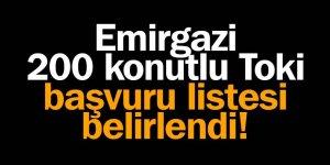 Emirgazi 200 konutlu Toki başvuru listesi belirlendi!