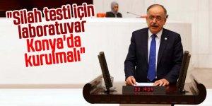 """""""Silah testi için laboratuvar Konya'da kurulmalı"""""""