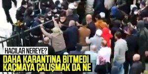 Karantinadan kaçmaya çalışan umreciler ile polis arasında arbede yaşandı