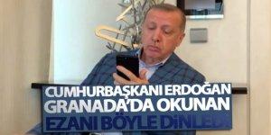 Cumhurbaşkanı Erdoğan, Granada'da okunan ezanı böyle dinledi