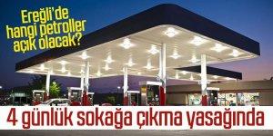 Ereğli'de hangi petroller açık kalacak