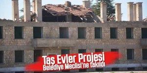 Taş Evler Projesi Belediye Meclisi'ne takıldı