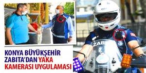 Konya Büyükşehir Zabıta'dan Yaka Kamerası Uygulaması