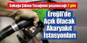 Sokağa Çıkma Yasağı Kapsamında Ereğli'de Açık Olacak Akaryakıt İstasyonları