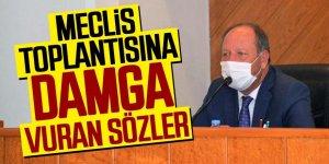 Başkan Oprukçu açıklamalarıyla Meclis Toplantısı'na damga vurdu