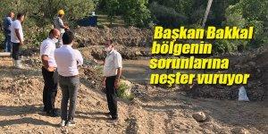 Başkan Bakkal bölgenin sorunlarına neşter vuruyor