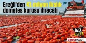 Ereğli'den Dünya ülkelerine 41 milyon liralık domates kurusu ihracatı