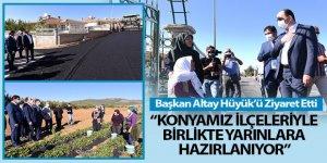 Başkan Altay Hüyük'ü Ziyaret Etti