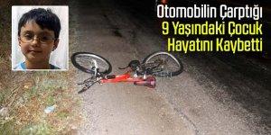 Otomobilin çarpıp kaçtığı bisikletli çocuk hayatını kaybetti