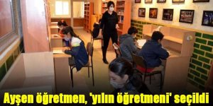 Köy okulunun Ayşen öğretmeni, 'yılın öğretmeni' seçildi