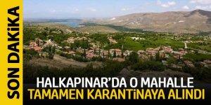 Halkapınar'ın o  mahallesi karantinaya alındı