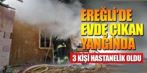 Ereğli'de Ev Yangını; 3 Kişi Hastanelik Oldu