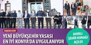 """Başkan Altay: """"Yeni Büyükşehir Yasası En İyi Konya'da Uygulanıyor"""""""