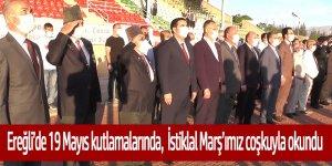Ereğli'de 19 Mayıs törenlerinde İstiklal Marş'ımız coşkuyla okundu