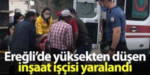 Ereğli'de yüksekten düşen işçi yaralandı